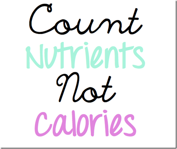 Count Nutrients not calores