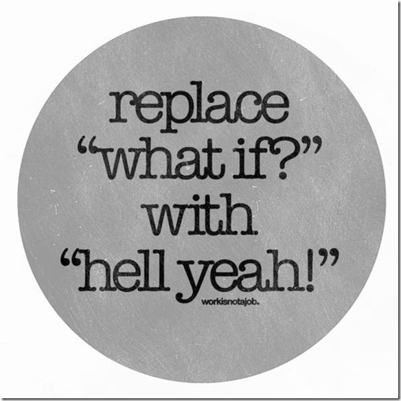 Replace what if with hell yeah