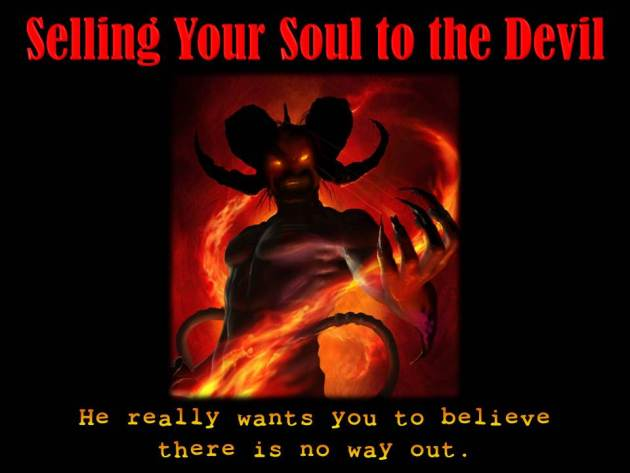 Sell your soul to the devil