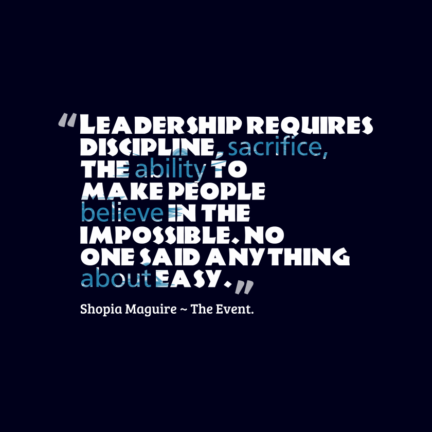 Leadership-requires-discipline-sacrifice-the__quotes-by-Shopia-Maguire-The-Event.-22