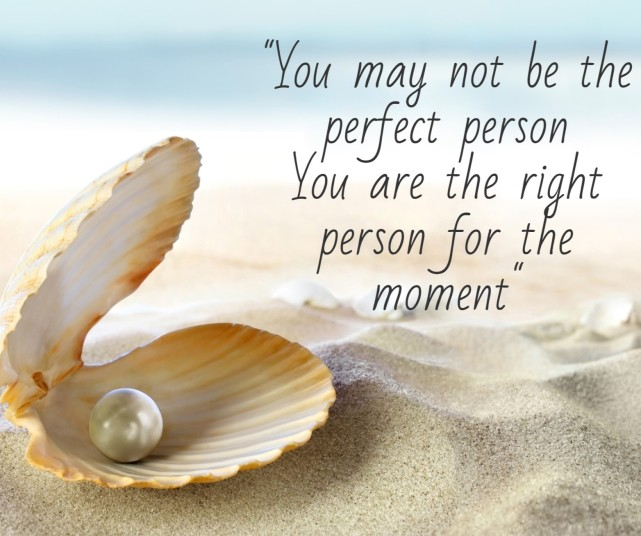 You are the right person for the moment